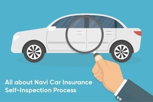 All About Navi Car Insurance Self-inspection Process