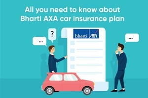 Everything You Need To Know About Bharti AXA Car Insurance Plan