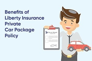 Benefits of Liberty Insurance Private Car Package Policy