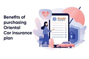 Benefits of Purchasing Oriental Car Insurance Plan
