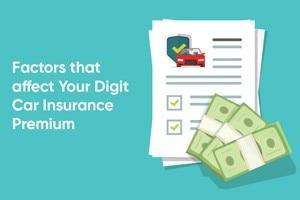 Factors That Affect Your Digit Car Insurance Premium