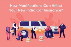 How Modifications Can Affect Your New India Car Insurance?