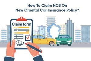 How To Claim NCB On New Oriental Car Insurance Policy?