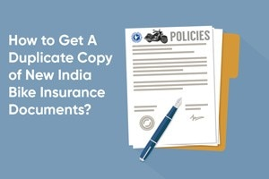How To Get A Duplicate Copy of New India Bike Insurance Documents?