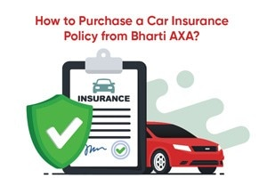 How To Purchase A Car Insurance Policy From Bharti AXA?