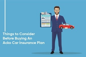 Things To Consider Before Buying An Acko Car Insurance Plan