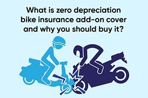 What Is Zero Depreciation Bike Insurance Add-On Cover And Why You Should Buy It?