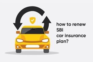 How To Renew SBI Car Insurance Plan?
